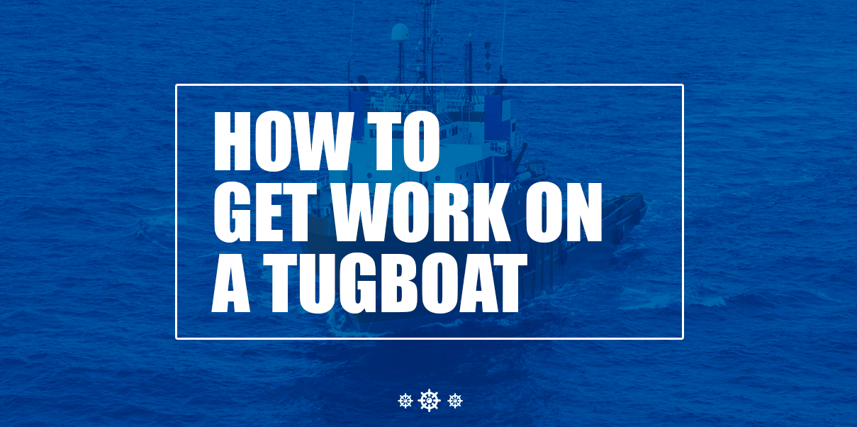 how to get work on a tugboat