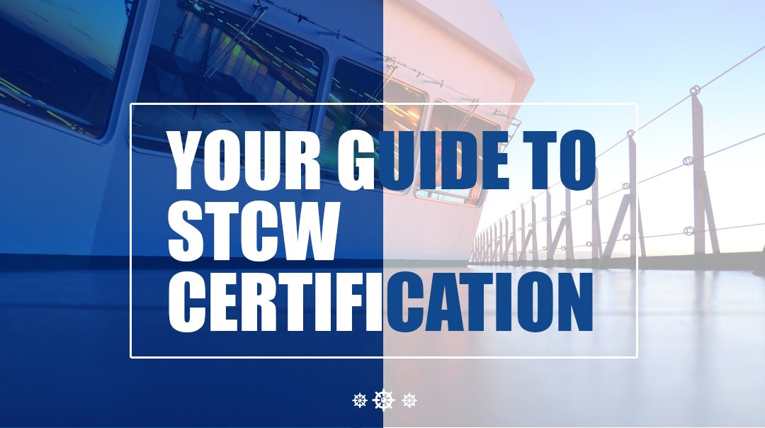 Your Guide to STCW Certification
