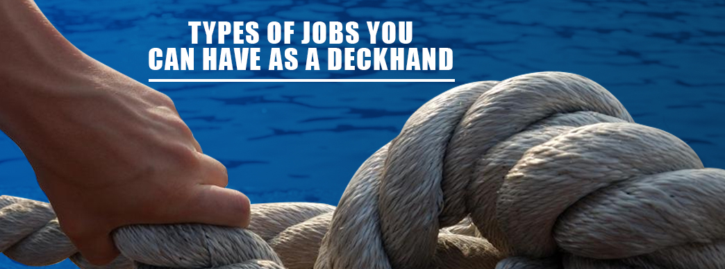 Guide on How to Become a Deckhand