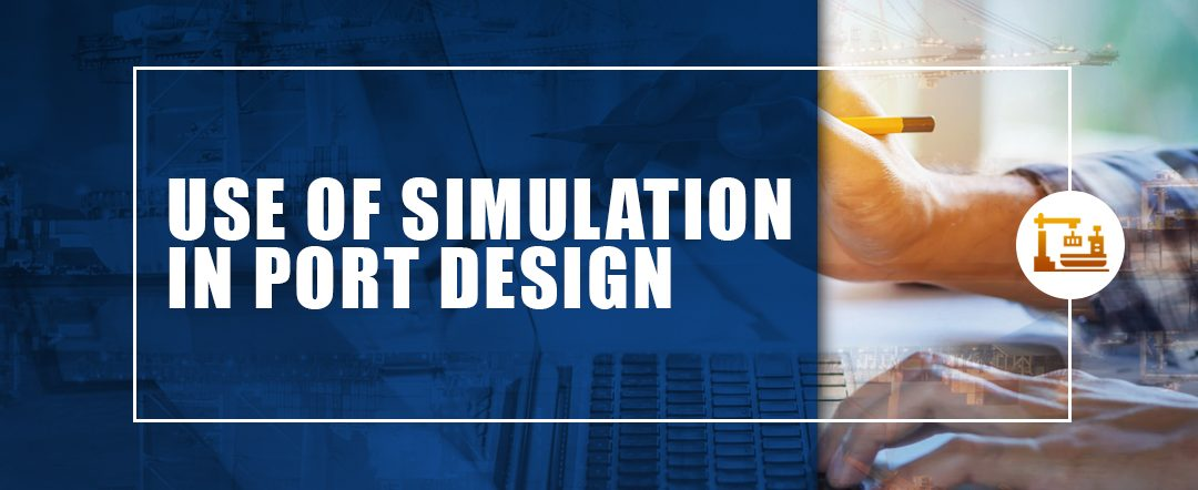 Use of Simulation in Port Design