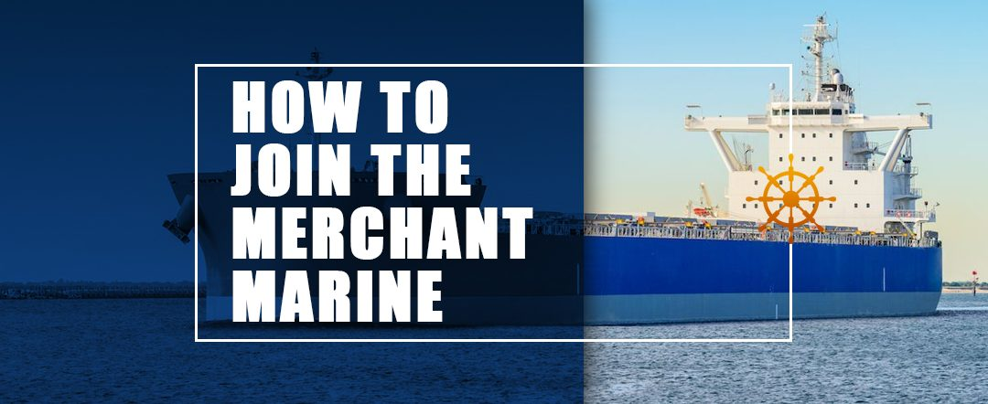 How to Join the Merchant Marine