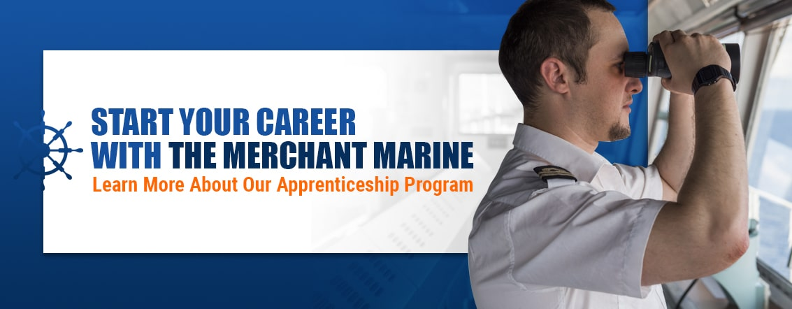 Start Your Career With the Merchant Marine — Learn More About Our Apprenticeship Program