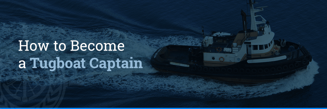 How to Become a Tugboat Captain