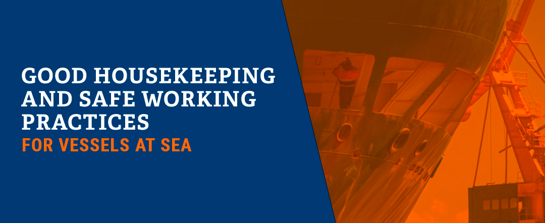 Good Housekeeping and Safe Working Practices for Vessels at Sea